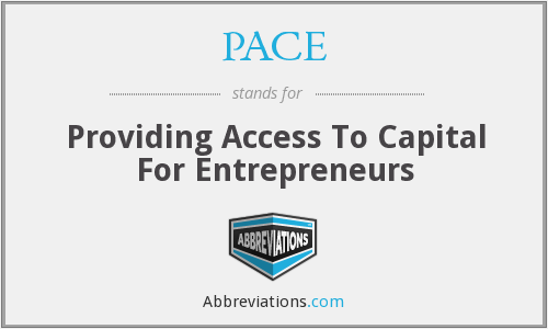PACE - Providing Access To Capital For Entrepreneurs