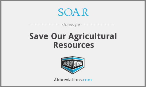 SOAR - Save Our Agricultural Resources