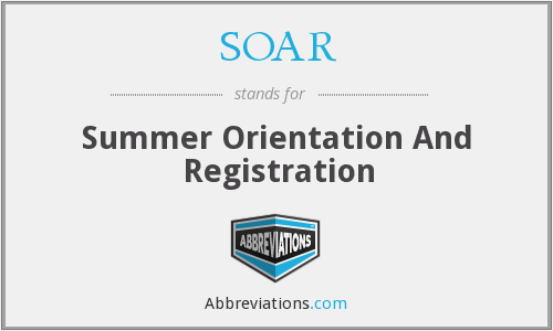 SOAR - Summer Orientation And Registration