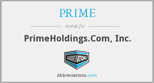 PRIME - PrimeHoldings.Com, Inc.