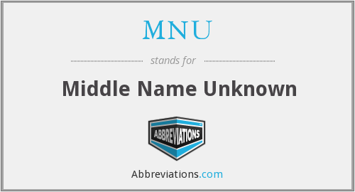 MNU - Middle Name Unknown