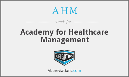 AHM - Academy for Healthcare Management