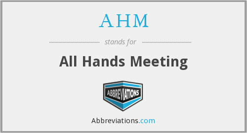 AHM - All Hands Meeting