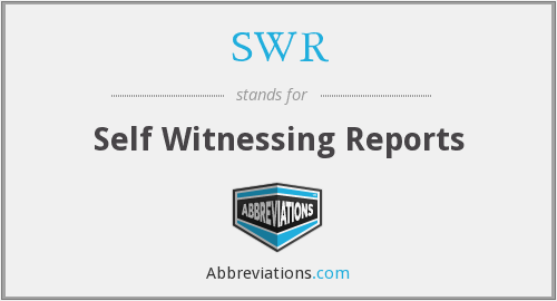 SWR - Self Witnessing Reports