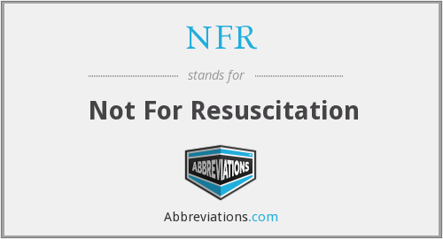 NFR - Not For Resuscitation