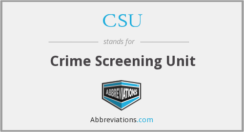 CSU - Crime Screening Unit
