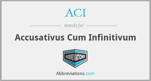 ACI - Accusativus Cum Infinitivum