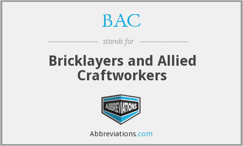 BAC - Bricklayers and Allied Craftworkers