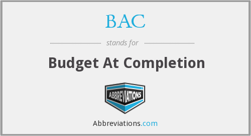 BAC - Budget At Completion