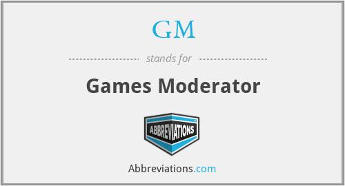 GM - Games Moderator