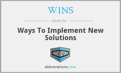 WINS - Ways To Implement New Solutions
