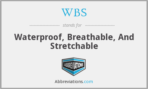 WBS - Waterproof, Breathable, And Stretchable