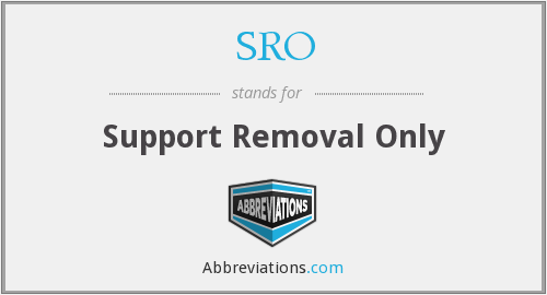 SRO - Support Removal Only