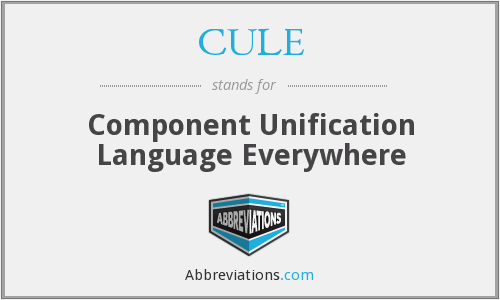 CULE - Component Unification Language Everywhere