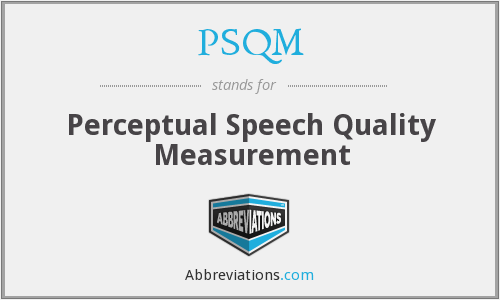 PSQM - Perceptual Speech Quality Measurement