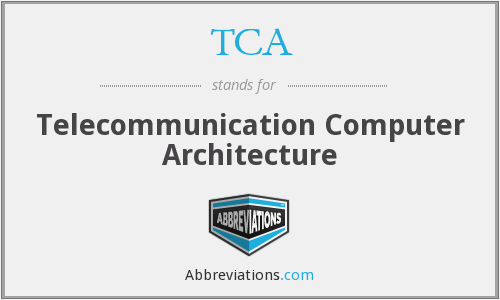 TCA - Telecommunication Computer Architecture