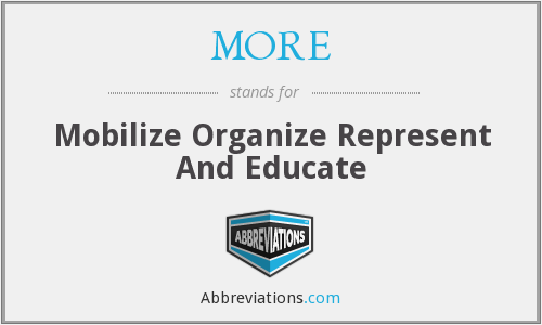 MORE - Mobilize Organize Represent And Educate