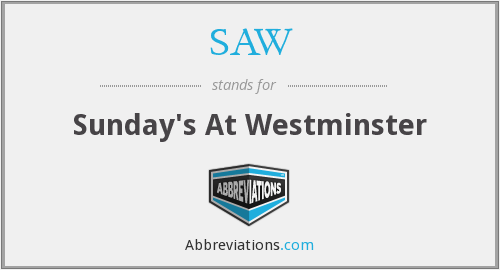 SAW - Sunday's At Westminster