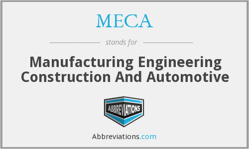 MECA - Manufacturing Engineering Construction And Automotive