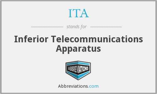 ITA - Inferior Telecommunications Apparatus