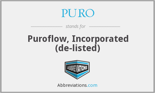 PURO - Puroflow, Incorporated  (de-listed)