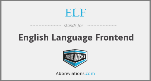 ELF - English Language Frontend