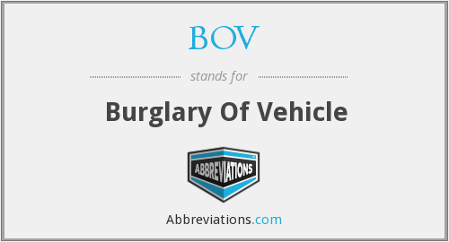 BOV - Burglary Of Vehicle