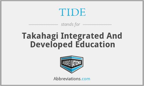 TIDE - Takahagi Integrated And Developed Education