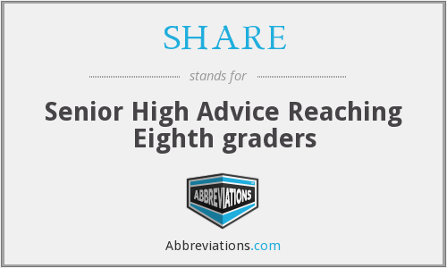 SHARE - Senior High Advice Reaching Eighth graders
