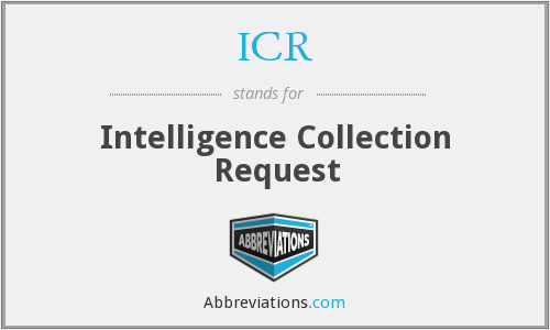 ICR - Intelligence Collection Request