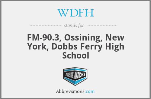 WDFH - FM-90.3, Ossining, New York, Dobbs Ferry High School