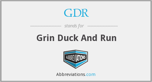 GDR - Grin Duck And Run