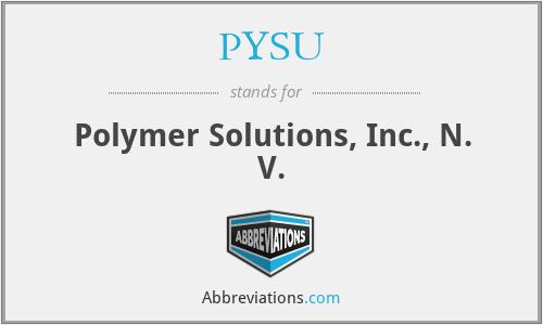 PYSU - Polymer Solutions, Inc., N. V.