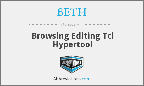 BETH - Browsing Editing Tcl Hypertool