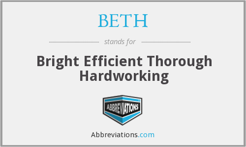 BETH - Bright Efficient Thorough Hardworking