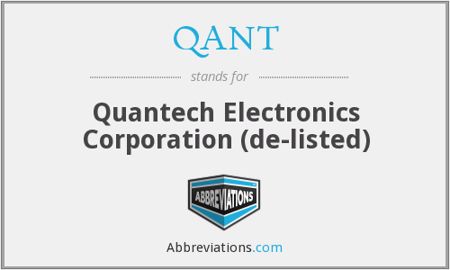 QANT - Quantech Electronics Corporation (de-listed)