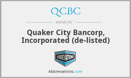 QCBC - Quaker City Bancorp, Incorporated  (de-listed)