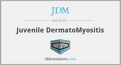 JDM - Juvenile DermatoMyositis
