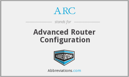 ARC - Advanced Router Configuration