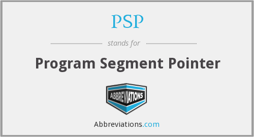 PSP - Program Segment Pointer