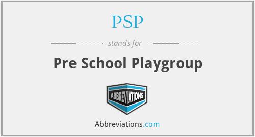PSP - Pre School Playgroup