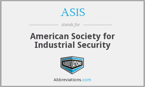 ASIS - American Society for Industrial Security