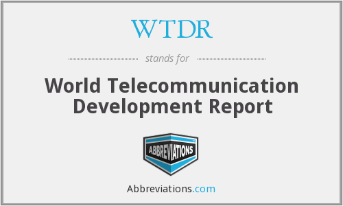 WTDR - World Telecommunication Development Report