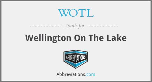 WOTL - Wellington On The Lake
