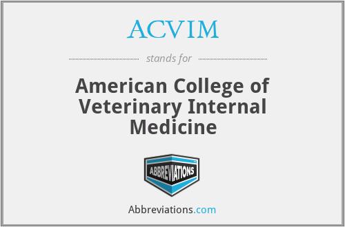 ACVIM - American College of Veterinary Internal Medicine