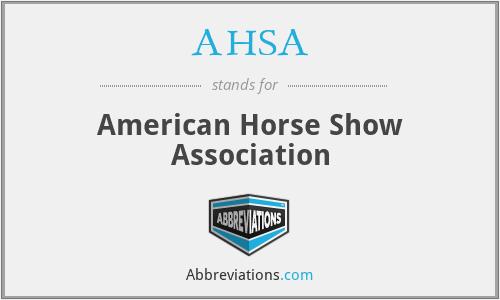 AHSA - American Horse Show Association