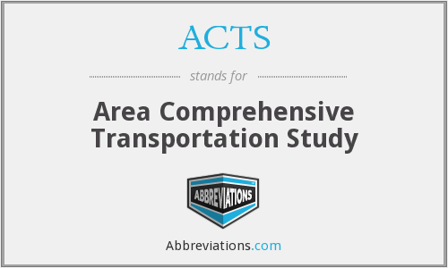 ACTS - Area Comprehensive Transportation Study