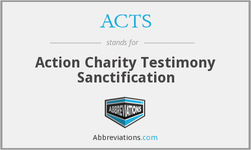 ACTS - Action Charity Testimony Sanctification