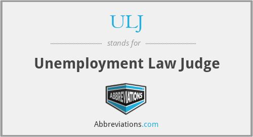 ULJ - Unemployment Law Judge