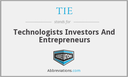 TIE - Technologists Investors And Entrepreneurs